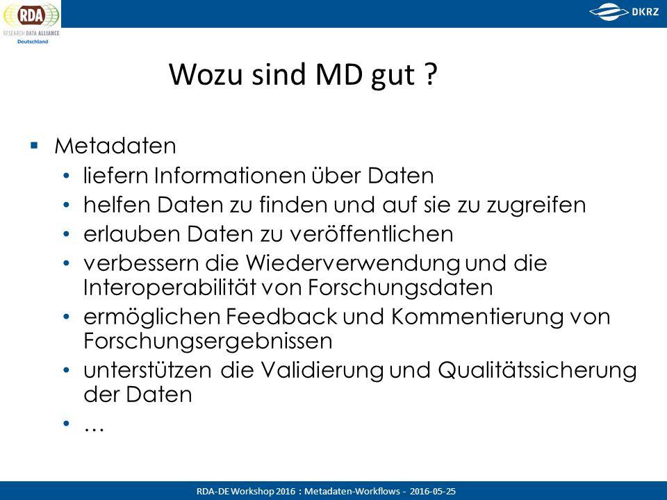 RDA-DE Workshop 2016 : Metadaten-Workflows - 2016-05-25 Wie werden MD optimal nutzbar .