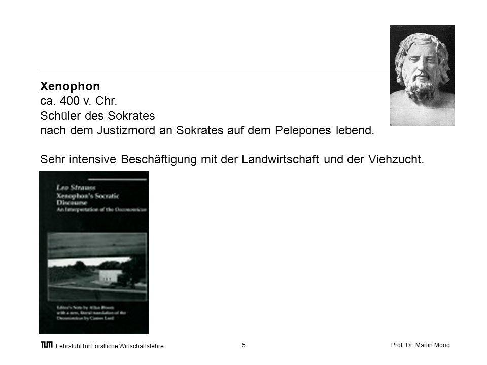 Prof. Dr. Martin Moog5 Lehrstuhl für Forstliche Wirtschaftslehre Xenophon ca.