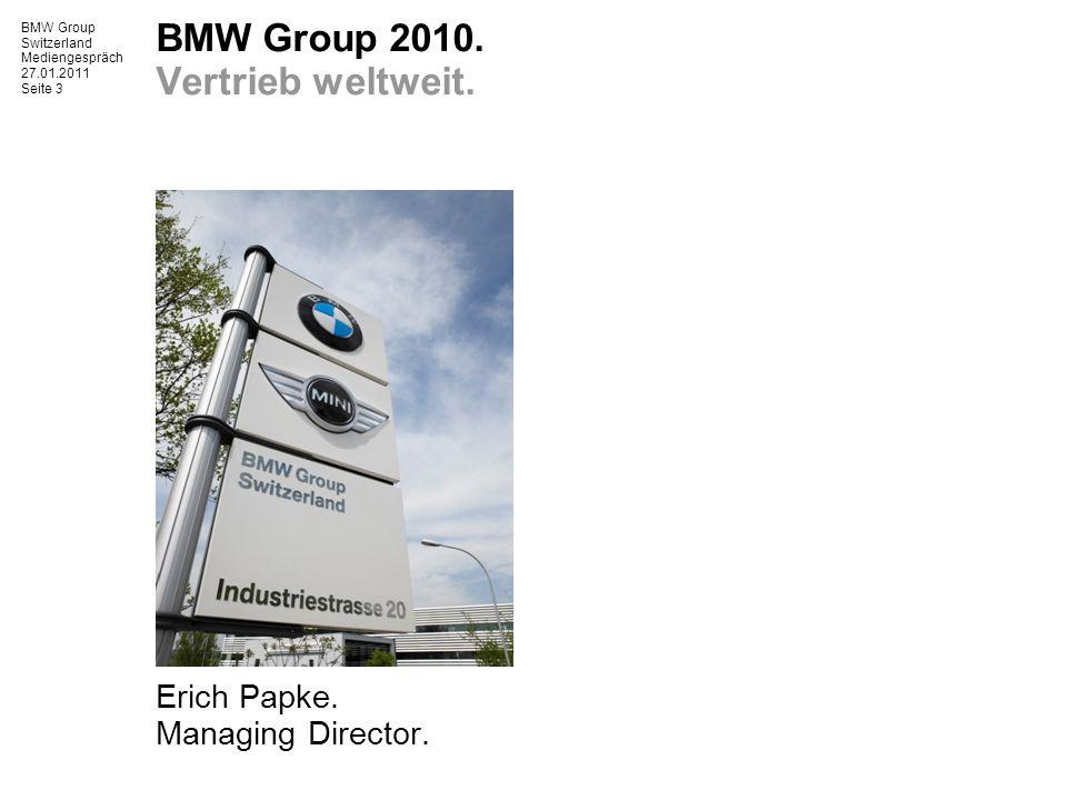 BMW Group Switzerland Mediengespräch 27.01.2011 Seite 4 BMW Group 2010.