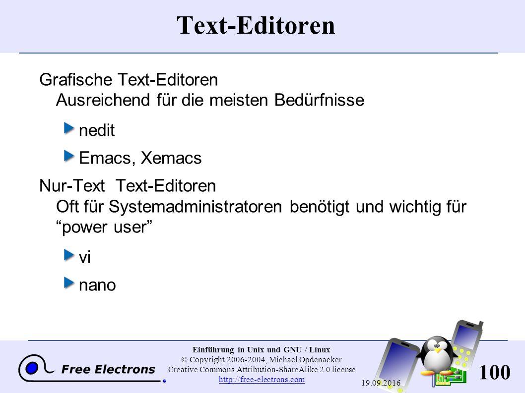 100 Einführung in Unix und GNU / Linux © Copyright 2006-2004, Michael Opdenacker Creative Commons Attribution-ShareAlike 2.0 license http://free-elect