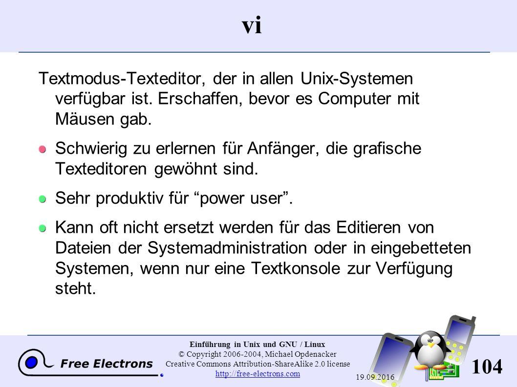 104 Einführung in Unix und GNU / Linux © Copyright 2006-2004, Michael Opdenacker Creative Commons Attribution-ShareAlike 2.0 license http://free-elect