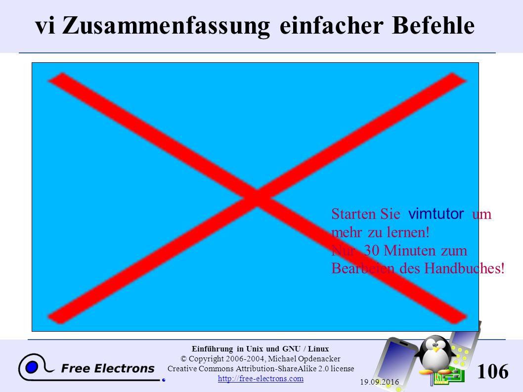 106 Einführung in Unix und GNU / Linux © Copyright 2006-2004, Michael Opdenacker Creative Commons Attribution-ShareAlike 2.0 license http://free-elect