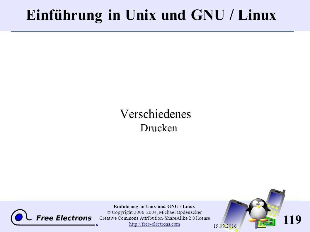 119 Einführung in Unix und GNU / Linux © Copyright 2006-2004, Michael Opdenacker Creative Commons Attribution-ShareAlike 2.0 license http://free-elect