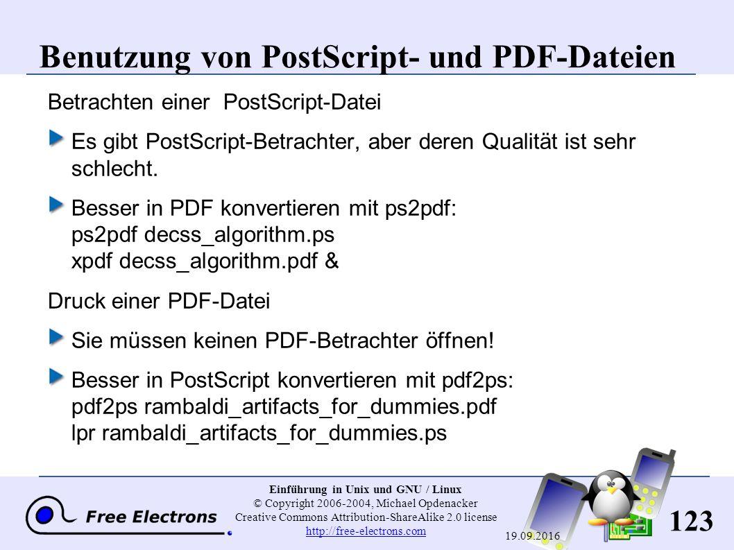 123 Einführung in Unix und GNU / Linux © Copyright 2006-2004, Michael Opdenacker Creative Commons Attribution-ShareAlike 2.0 license http://free-electrons.com http://free-electrons.com 19.09.2016 Benutzung von PostScript- und PDF-Dateien Betrachten einer PostScript-Datei Es gibt PostScript-Betrachter, aber deren Qualität ist sehr schlecht.