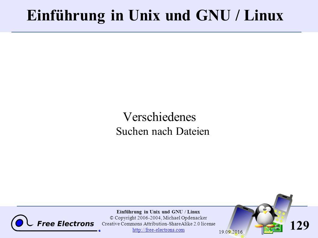 129 Einführung in Unix und GNU / Linux © Copyright 2006-2004, Michael Opdenacker Creative Commons Attribution-ShareAlike 2.0 license http://free-elect