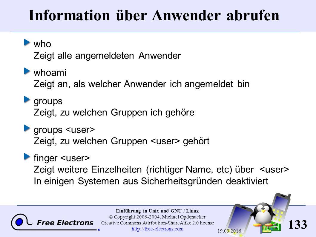 133 Einführung in Unix und GNU / Linux © Copyright 2006-2004, Michael Opdenacker Creative Commons Attribution-ShareAlike 2.0 license http://free-elect