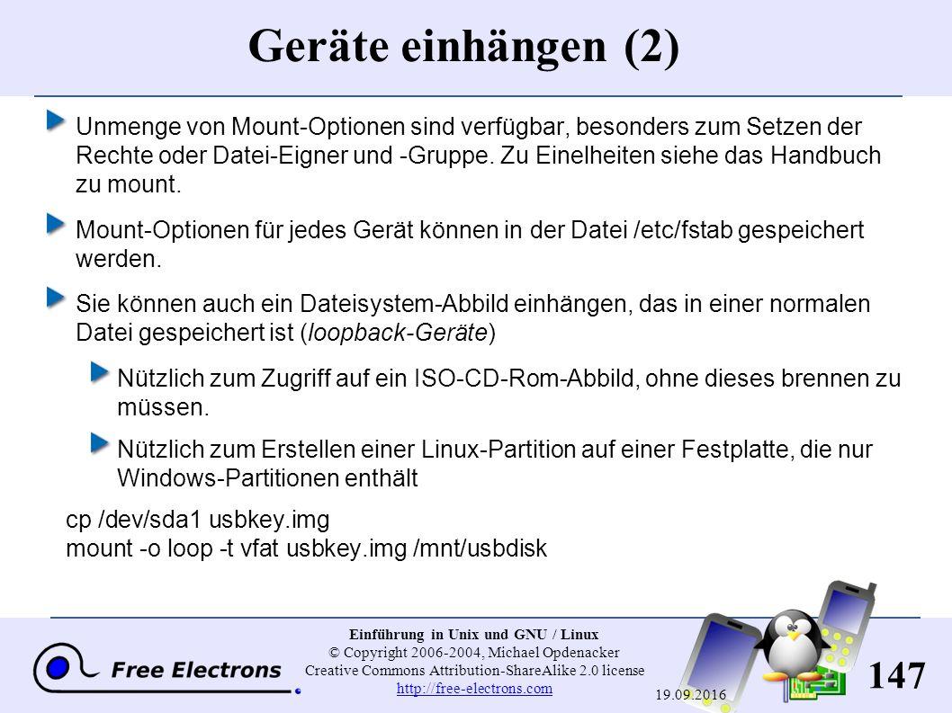 147 Einführung in Unix und GNU / Linux © Copyright 2006-2004, Michael Opdenacker Creative Commons Attribution-ShareAlike 2.0 license http://free-elect