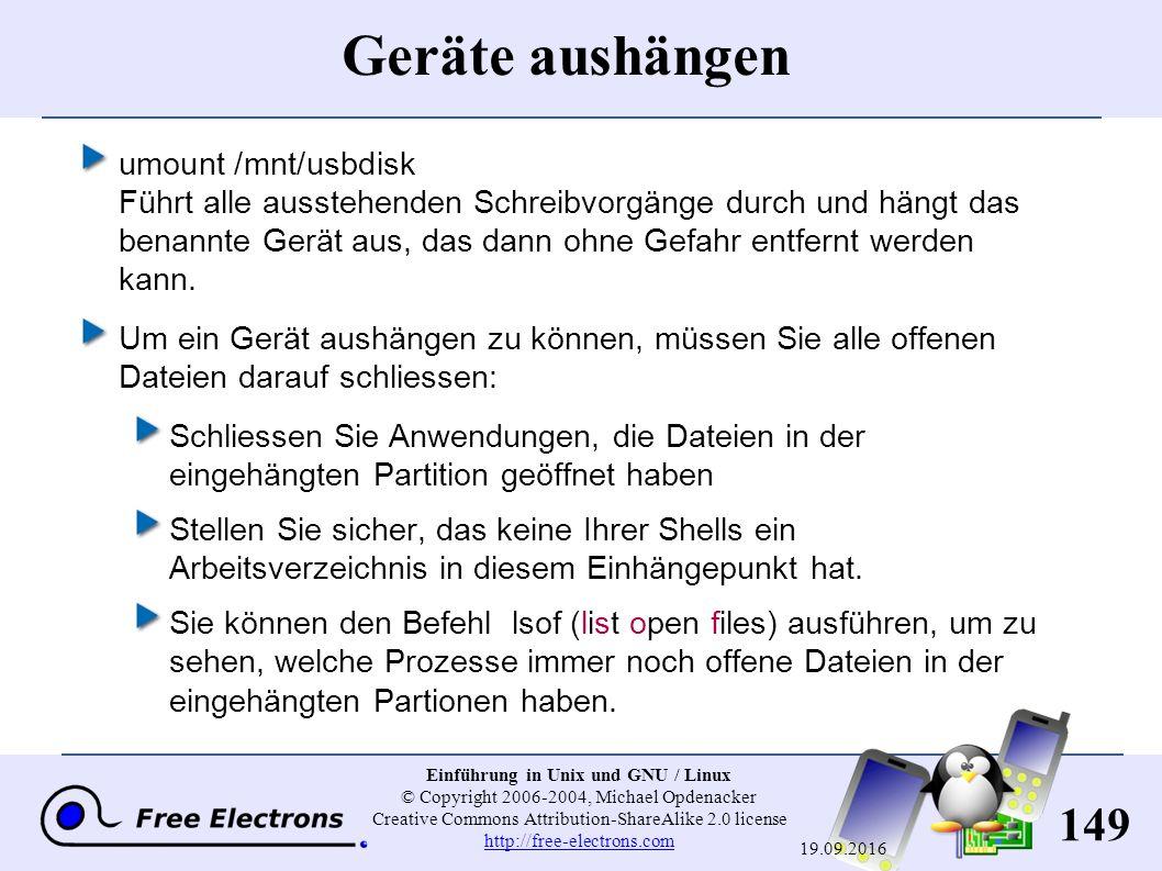 149 Einführung in Unix und GNU / Linux © Copyright 2006-2004, Michael Opdenacker Creative Commons Attribution-ShareAlike 2.0 license http://free-elect