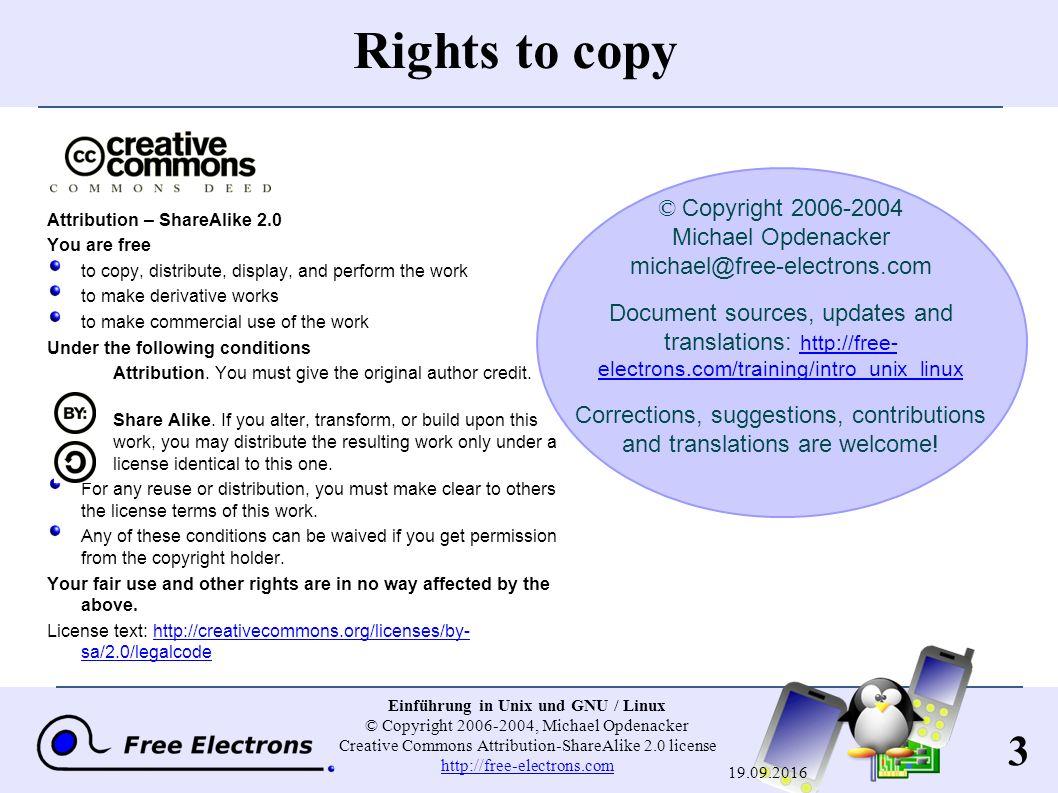 54 Einführung in Unix und GNU / Linux © Copyright 2006-2004, Michael Opdenacker Creative Commons Attribution-ShareAlike 2.0 license http://free-electrons.com http://free-electrons.com 19.09.2016 Symbolische Links Ein symbolischer Link ist eine Spezialdatei, die nur eine Referenz auf einen anderen Namen (Datei oder Verzeichnis) ist: Nützlich, um Plattenplatz und Komplexität zu verringern, wenn 2 Dateien den gleichen Inhalt haben Beispiel: anakin_skywalker_biography -> darth_vador_biography Wie man symbolische Links erkennt: ls -l zeigt -> und den Dateinamen der gelinkten Datei GNU ls zeigt Links in einer anderen Farbe