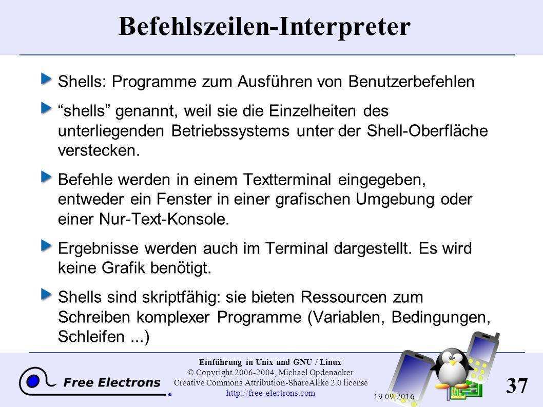 37 Einführung in Unix und GNU / Linux © Copyright 2006-2004, Michael Opdenacker Creative Commons Attribution-ShareAlike 2.0 license http://free-electr