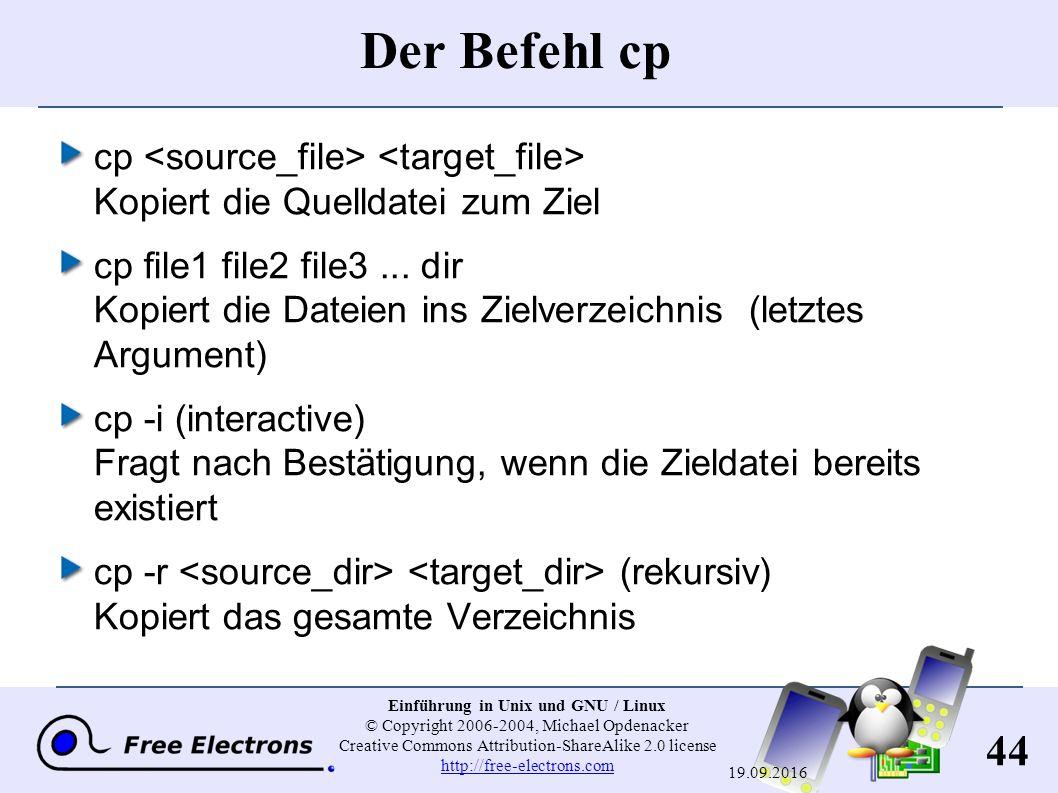 44 Einführung in Unix und GNU / Linux © Copyright 2006-2004, Michael Opdenacker Creative Commons Attribution-ShareAlike 2.0 license http://free-electr