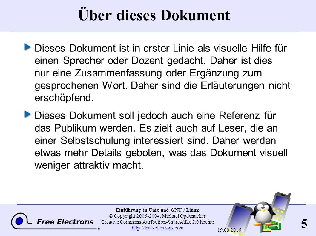 5 Einführung in Unix und GNU / Linux © Copyright 2006-2004, Michael Opdenacker Creative Commons Attribution-ShareAlike 2.0 license http://free-electro