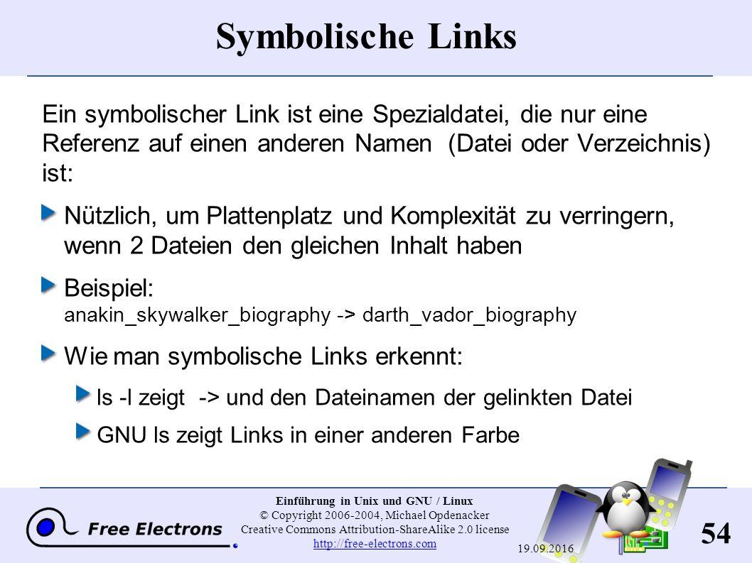 54 Einführung in Unix und GNU / Linux © Copyright 2006-2004, Michael Opdenacker Creative Commons Attribution-ShareAlike 2.0 license http://free-electr