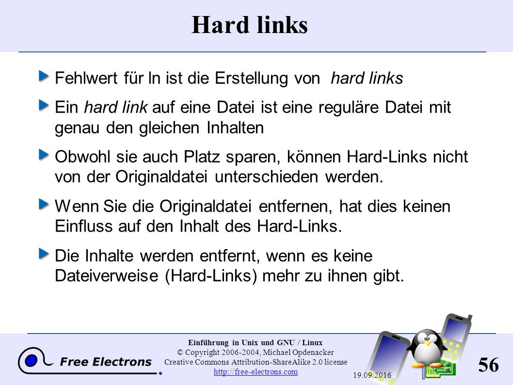 56 Einführung in Unix und GNU / Linux © Copyright 2006-2004, Michael Opdenacker Creative Commons Attribution-ShareAlike 2.0 license http://free-electr