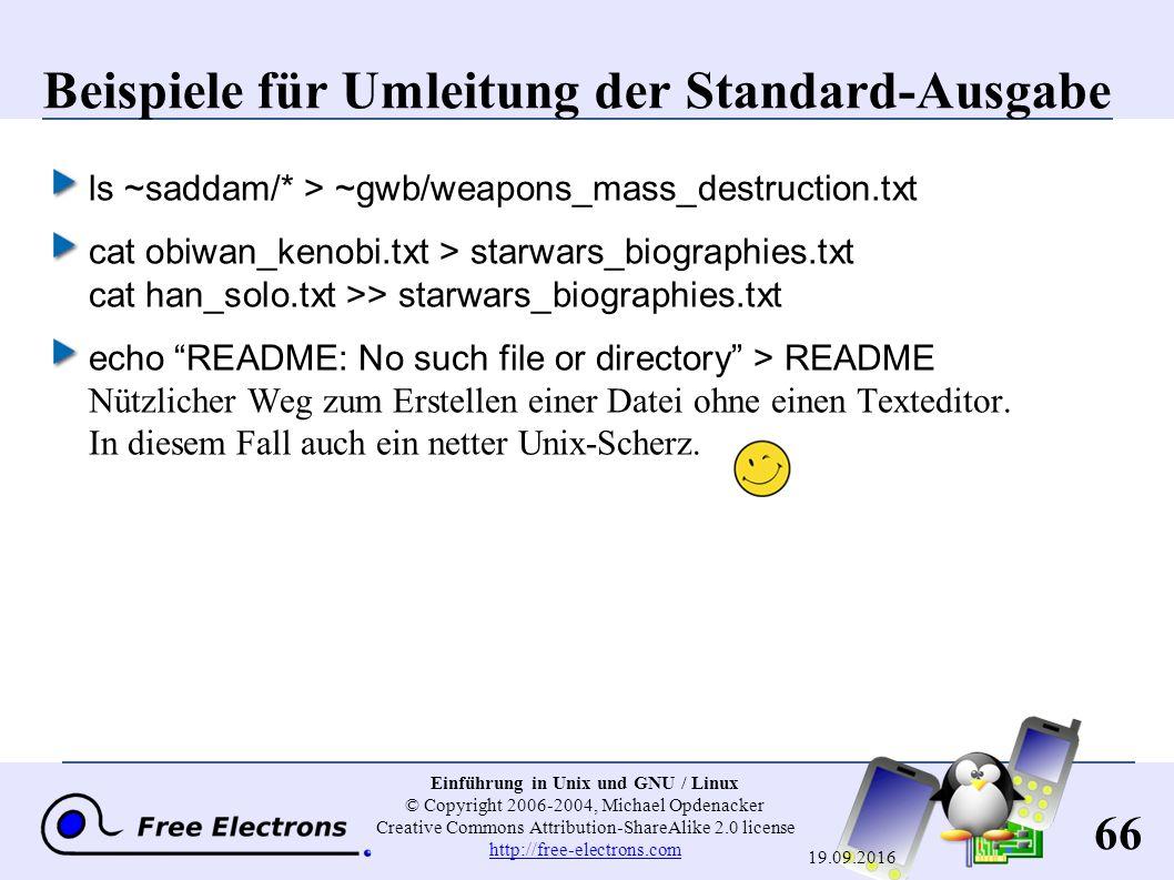 66 Einführung in Unix und GNU / Linux © Copyright 2006-2004, Michael Opdenacker Creative Commons Attribution-ShareAlike 2.0 license http://free-electr