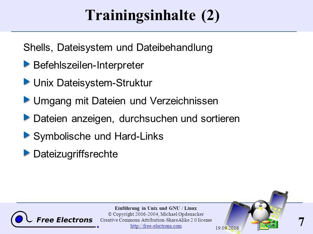 28 Einführung in Unix und GNU / Linux © Copyright 2006-2004, Michael Opdenacker Creative Commons Attribution-ShareAlike 2.0 license http://free-electrons.com http://free-electrons.com 19.09.2016 Andere freie Unix-Systeme (2) ECOS: http://ecos.sourceware.org/ Sehr leichtgewichtiges eingebettetes Echtzeit-System von Red Hat / Cygnus solutions.