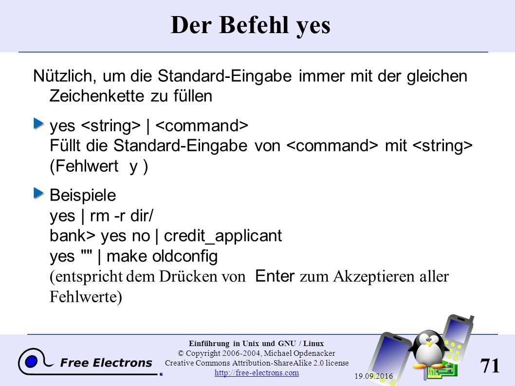 71 Einführung in Unix und GNU / Linux © Copyright 2006-2004, Michael Opdenacker Creative Commons Attribution-ShareAlike 2.0 license http://free-electr
