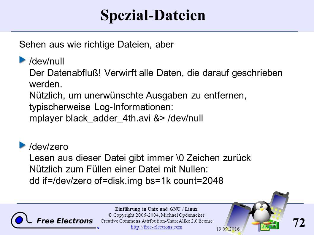 72 Einführung in Unix und GNU / Linux © Copyright 2006-2004, Michael Opdenacker Creative Commons Attribution-ShareAlike 2.0 license http://free-electr