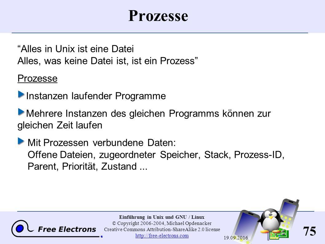 75 Einführung in Unix und GNU / Linux © Copyright 2006-2004, Michael Opdenacker Creative Commons Attribution-ShareAlike 2.0 license http://free-electr