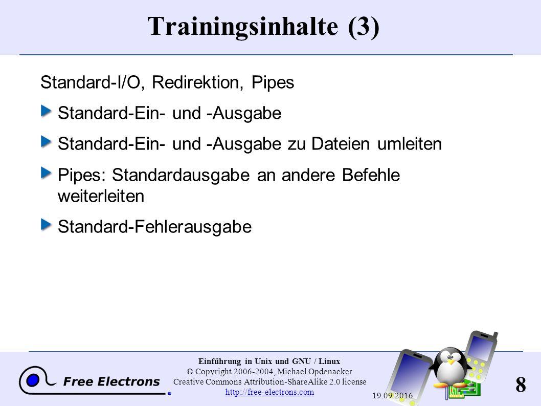 89 Einführung in Unix und GNU / Linux © Copyright 2006-2004, Michael Opdenacker Creative Commons Attribution-ShareAlike 2.0 license http://free-electrons.com http://free-electrons.com 19.09.2016 Shell-Variablen: Beispiele Shell-Variablen (bash) projdir=/home/marshall/coolstuff ls -la $projdir; cd $projdir Umgebungs-Variablen (bash) cd $HOME export DEBUG=1./find_extraterrestrial_life (zeigt Debug-Informationen, wenn DEBUG gesetzt ist)