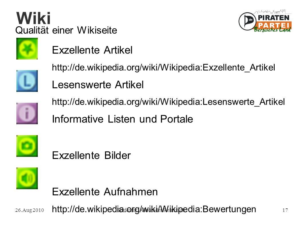 Wiki 26.Aug 2010Referent: Alexander Reintzsch17 Qualität einer Wikiseite Exzellente Artikel http://de.wikipedia.org/wiki/Wikipedia:Exzellente_Artikel