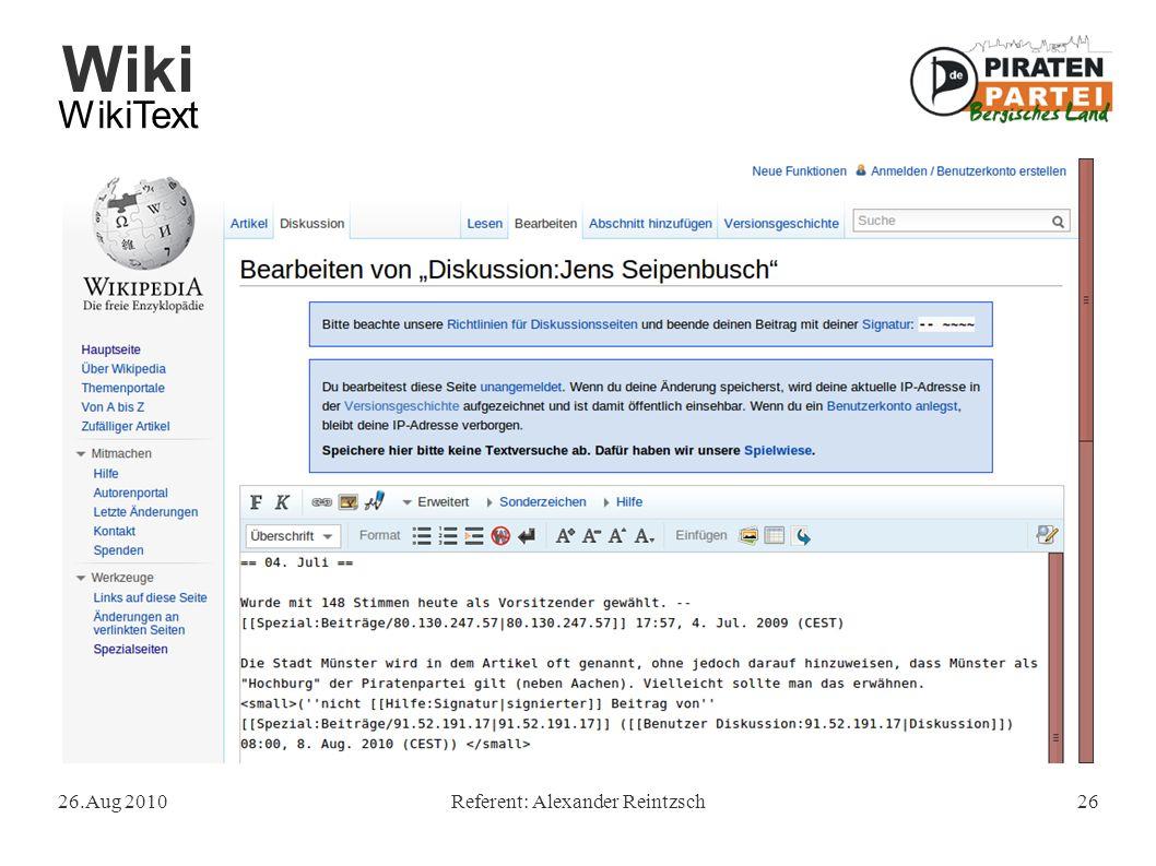 Wiki 26.Aug 2010Referent: Alexander Reintzsch26 WikiText