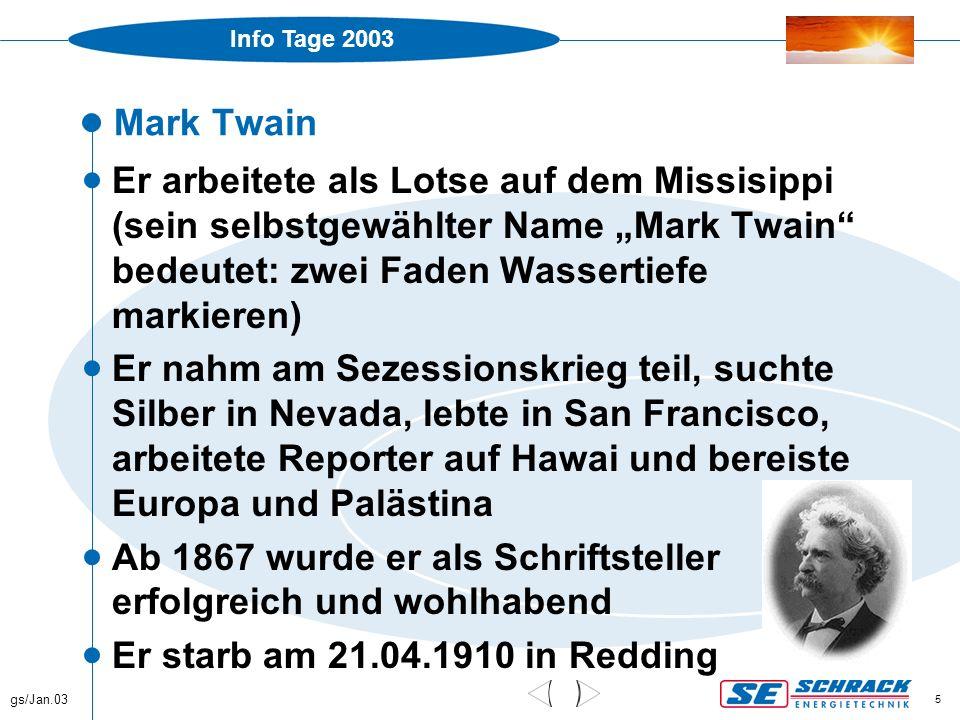 """Info Tage 2003 gs/Jan.03 5 Mark Twain  Er arbeitete als Lotse auf dem Missisippi (sein selbstgewählter Name """"Mark Twain"""" bedeutet: zwei Faden Wassert"""