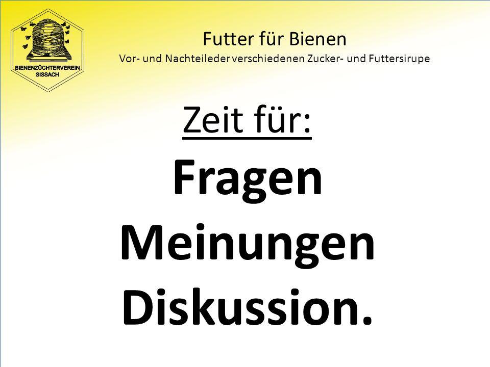 Futter für Bienen Vor- und Nachteileder verschiedenen Zucker- und Futtersirupe Zeit für: Fragen Meinungen Diskussion.