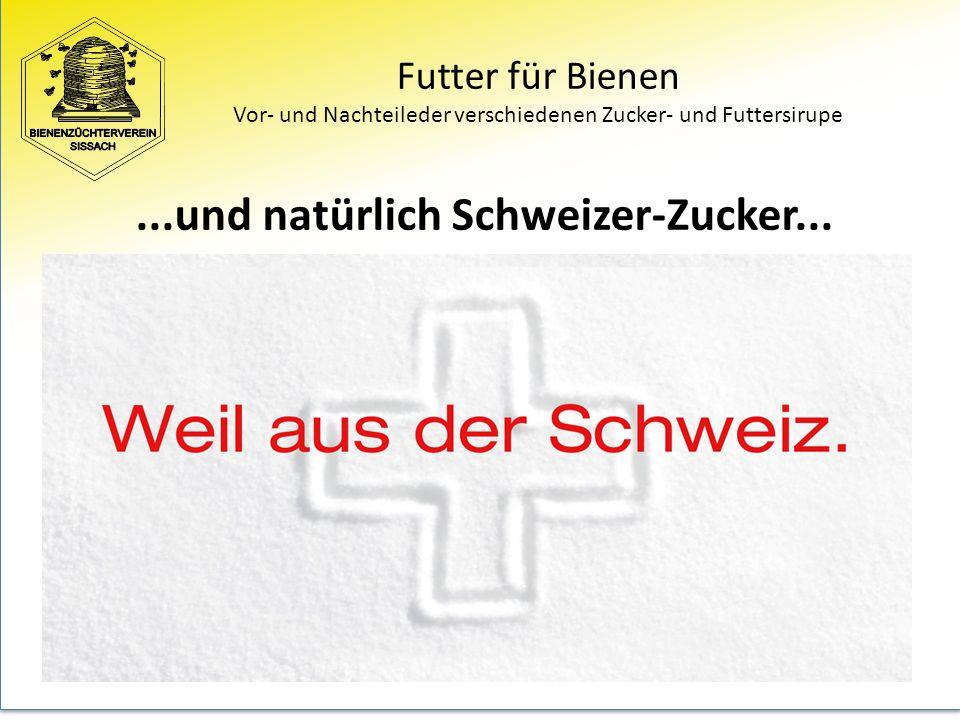 Futter für Bienen Vor- und Nachteileder verschiedenen Zucker- und Futtersirupe...und natürlich Schweizer-Zucker...