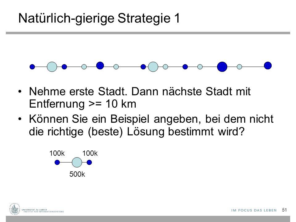 Natürlich-gierige Strategie 1 Nehme erste Stadt.
