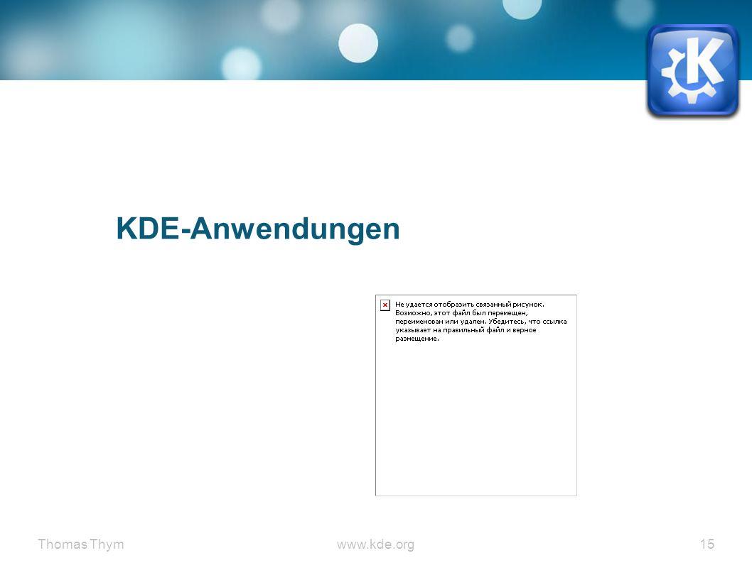 Thomas Thymwww.kde.org 15 KDE-Anwendungen