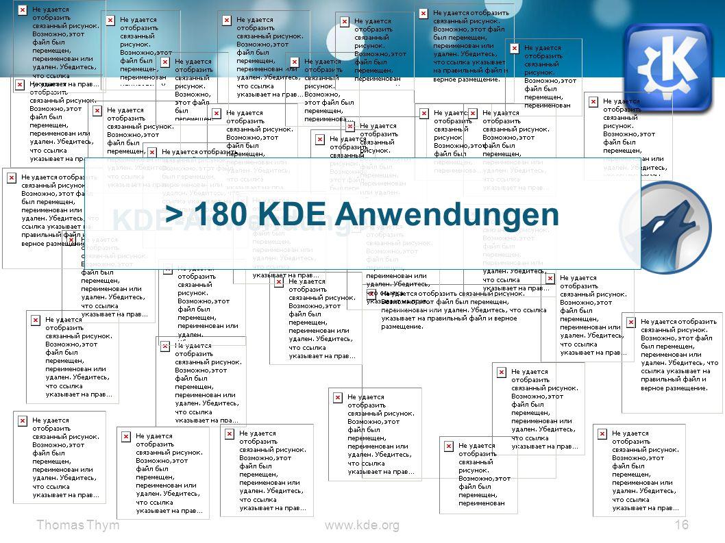 Thomas Thymwww.kde.org 16 KDE-Anwendungen > 180 KDE Anwendungen