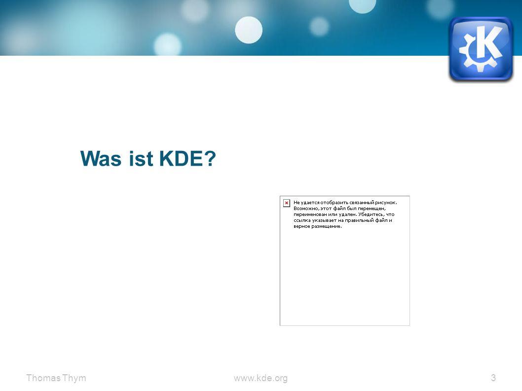 Thomas Thymwww.kde.org 24 Was ist KDE.