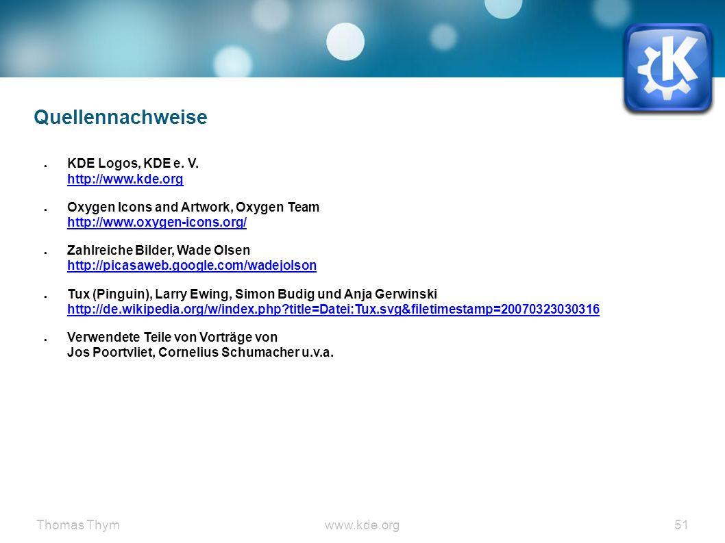 Thomas Thymwww.kde.org 51 Quellennachweise ● KDE Logos, KDE e.