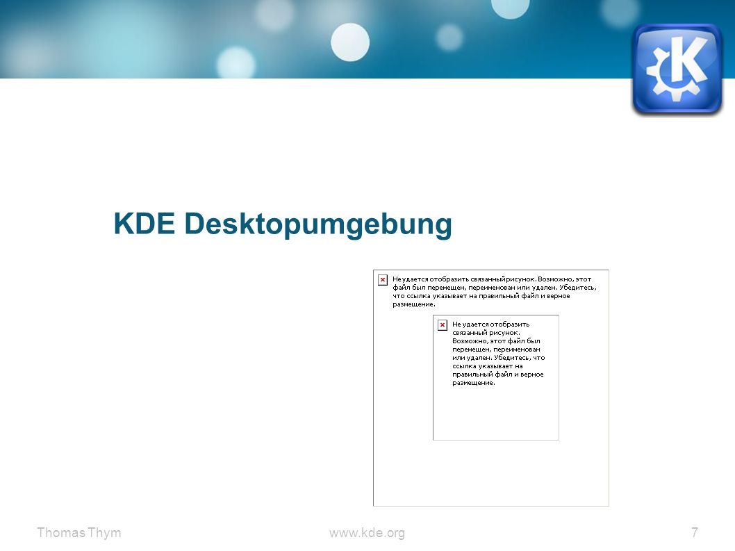 Thomas Thymwww.kde.org 38 KDE Workspace ● Plasmoids / Widgets ● Folderview ● Uhr ● Bilderrahmen ● Wetter ● System ● Comics ● Twitter ● Get Hot New Stuff