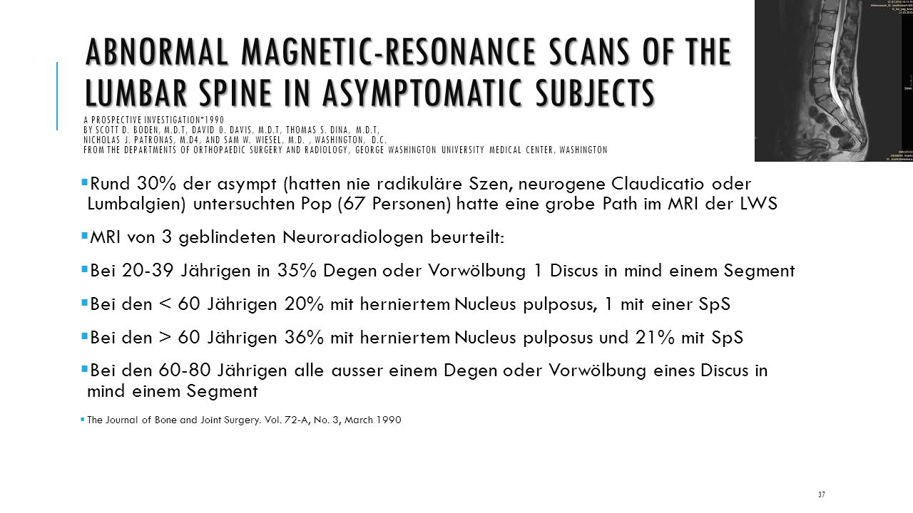 ABNORMAL MAGNETIC-RESONANCE SCANS OF THE LUMBAR SPINE IN ASYMPTOMATIC SUBJECTS ABNORMAL MAGNETIC-RESONANCE SCANS OF THE LUMBAR SPINE IN ASYMPTOMATIC S
