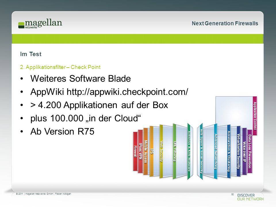 50 © 2011 | magellan netzwerke GmbH | Fabian Nöldgen Next Generation Firewalls Im Test 2. Applikationsfilter – Check Point Weiteres Software Blade App