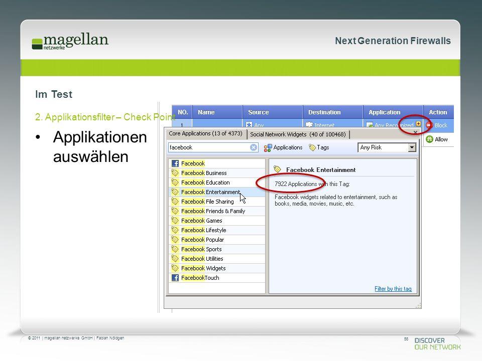 56 © 2011 | magellan netzwerke GmbH | Fabian Nöldgen Next Generation Firewalls Im Test Applikationen auswählen 2.