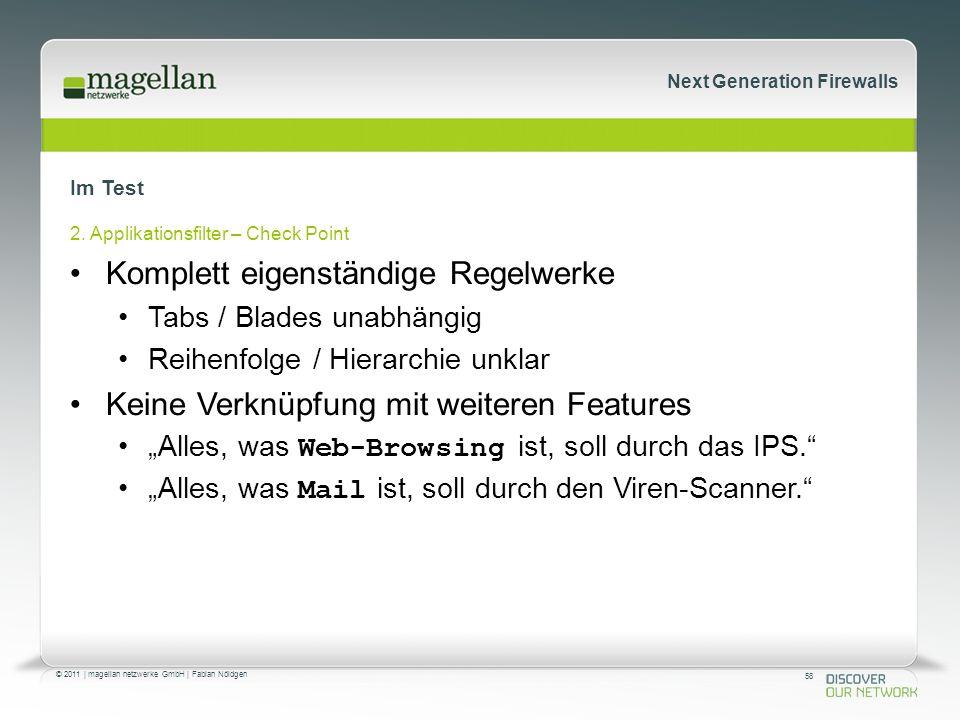 58 © 2011 | magellan netzwerke GmbH | Fabian Nöldgen Next Generation Firewalls Im Test 2.