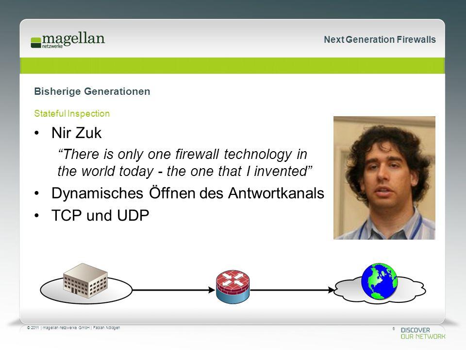 27 © 2011   magellan netzwerke GmbH   Fabian Nöldgen Next Generation Firewalls Mitspieler Palo Alto Nir Zuk Ehemals Check Point Mitgründer und CTO