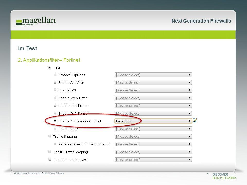 67 © 2011 | magellan netzwerke GmbH | Fabian Nöldgen Next Generation Firewalls Im Test 2.