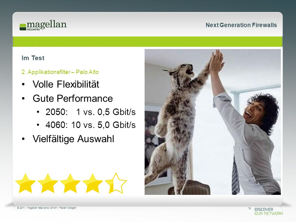 76 © 2011 | magellan netzwerke GmbH | Fabian Nöldgen Next Generation Firewalls Im Test 2.