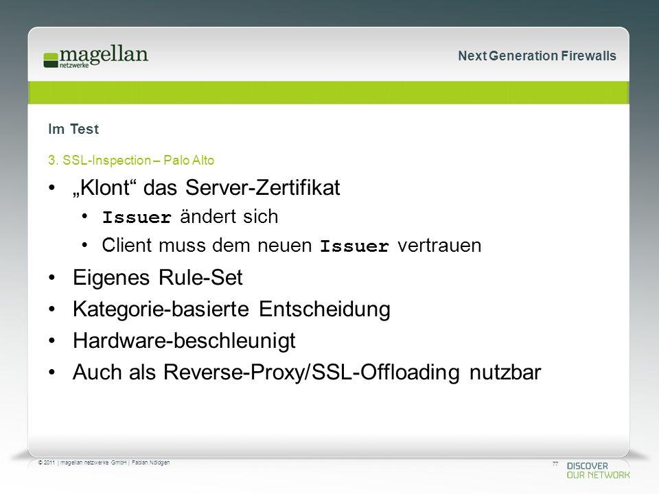 77 © 2011 | magellan netzwerke GmbH | Fabian Nöldgen Next Generation Firewalls Im Test 3.