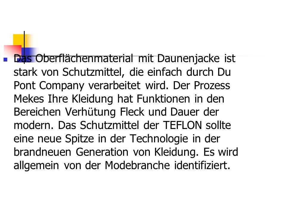 Das Oberfl ä chenmaterial mit Daunenjacke ist stark von Schutzmittel, die einfach durch Du Pont Company verarbeitet wird.