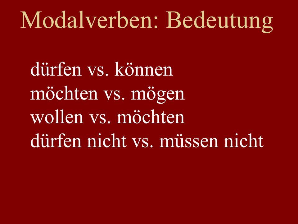 Modalverben: Bedeutung dürfen vs. können möchten vs.