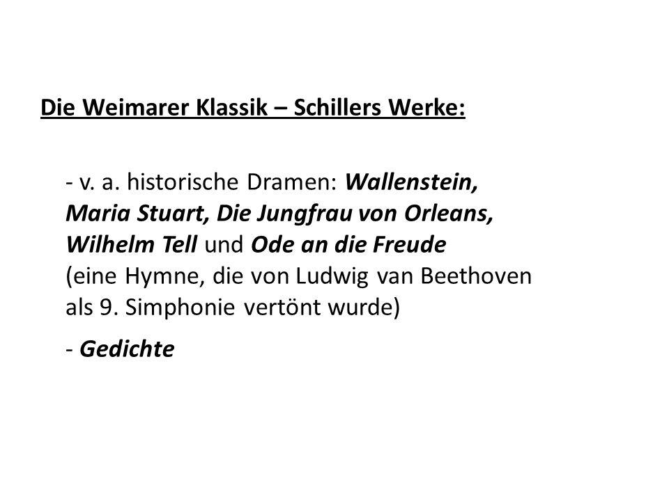 Die Weimarer Klassik – Schillers Werke: - v. a.