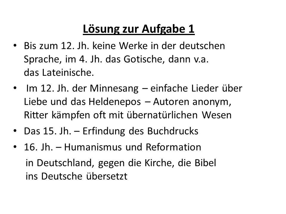 Lösung zur Aufgabe 1 Bis zum 12. Jh. keine Werke in der deutschen Sprache, im 4.