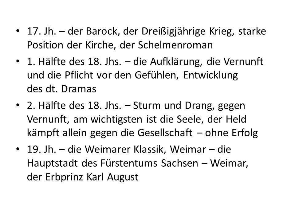 17. Jh. – der Barock, der Dreißigjährige Krieg, starke Position der Kirche, der Schelmenroman 1.