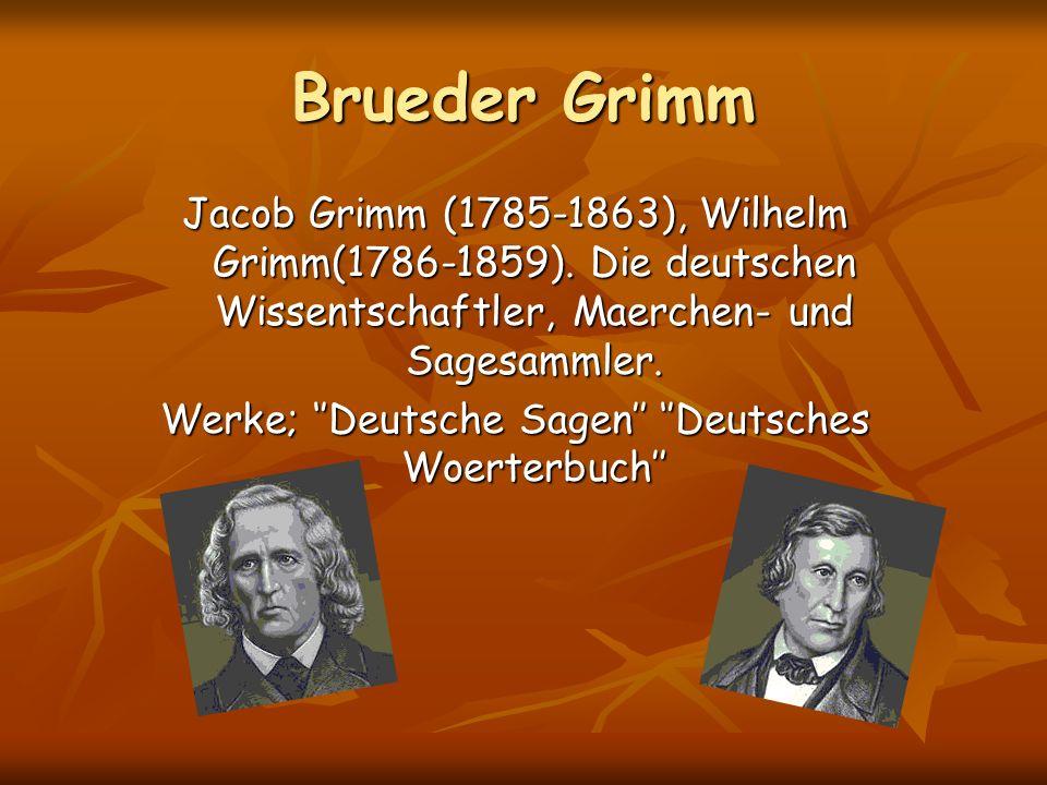 Brueder Grimm Jacob Grimm (1785-1863), Wilhelm Grimm(1786-1859). Die deutschen Wissentschaftler, Maerchen- und Sagesammler. Werke; ''Deutsche Sagen''