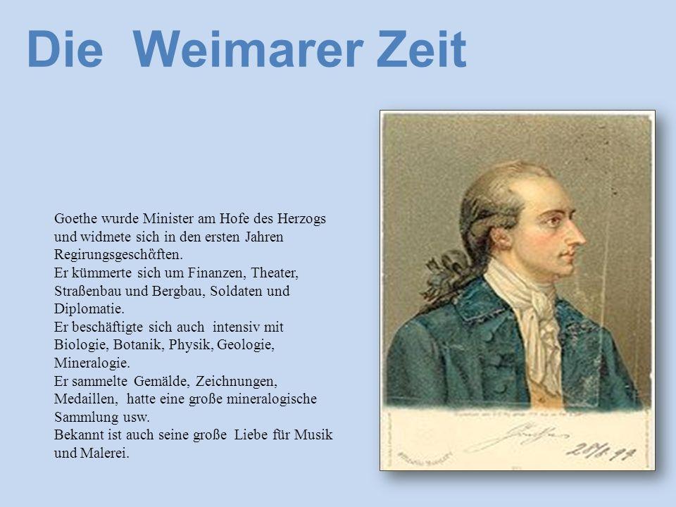 Goethe wurde Minister am Hofe des Herzogs und widmete sich in den ersten Jahren Regirungsgesch ἃ ften.